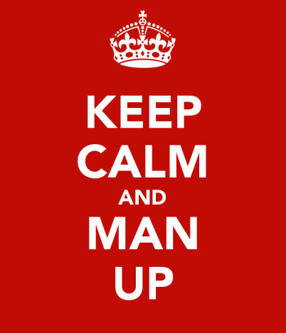 keep-calm-and-man-up-5